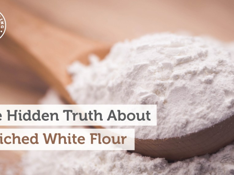 The Hidden Truth About Enriched White Flour